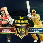 SRH vs CSK Live Streaming
